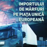 Publicare carte Regimul importului de marfuri pe Piata Unica Europeana